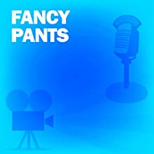 Fancy Pants: Classic Movies on the Radio Radio/TV Program by Lux Radio Theatre Narrated by Bob Hope, Lucille Ball