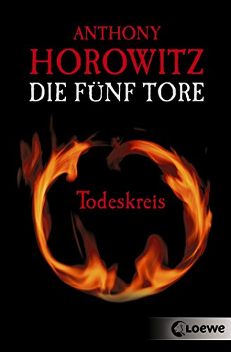 Anthony Horowitz - Die fünf Tore 1 - Todeskreis (German Edition)