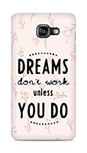 AMEZ dreams dont work unless you do Back Cover For Samsung Galaxy A5 (2016 EDITION)