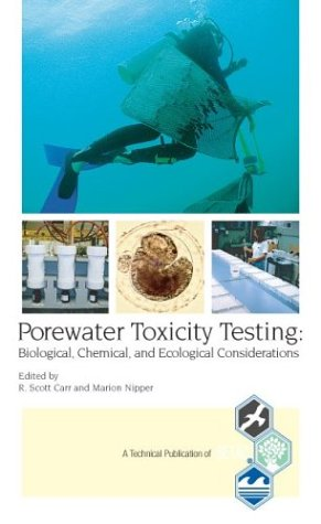 Porewater Toxicity Testing: Biological, Chemical, And Ecological Considerations (Technical Publication Of Setac)