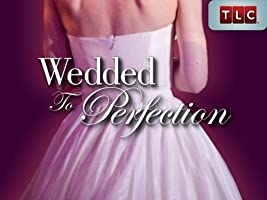Wedded to Perfection: Season 1