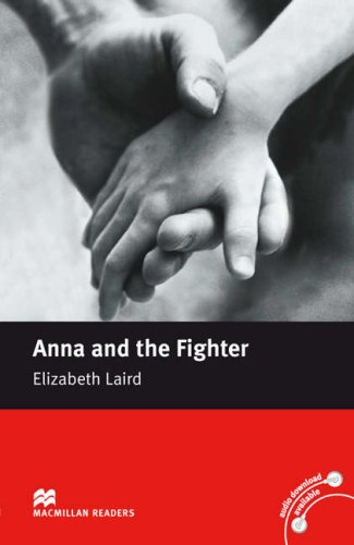 Anna and the Fighter: Beginner (Macmillan Readers)