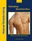 Workshop Muskelaufbau: effektiv und natural