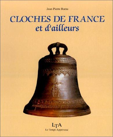 Cloches de France et d'ailleurs