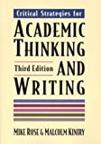 Critical Strategies for Academic Thinking and Writing (031211561X) by Rose, Mike