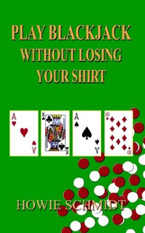 Play Blackjack without Losing Your Shirt