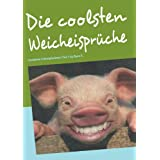Die coolsten Weicheisprche: (moderne Schimpfwrter) Teil 1von &#34;Dave S. &#34;