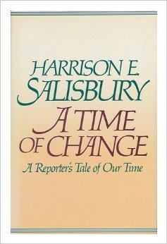 A Time of Change: A Reporter's Tale of Our Time First edition by Salisbury, Harrison E. (1988) Hardcover
