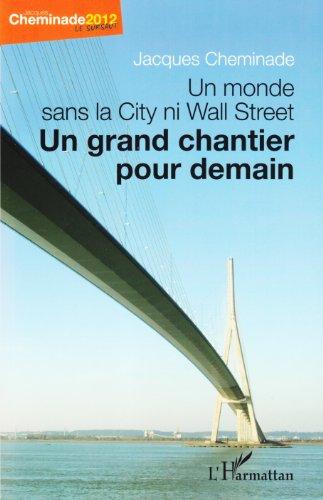 Un monde sans la City ni Wall Street: Un grand chantier pour demain