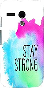 Snoogg Stay Strong Case Cover For Motorola G / Moto G