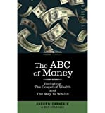 img - for The ABC of Money: Including, The Gospel of Wealth and The Way to Wealth (Paperback) - Common book / textbook / text book