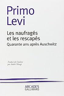 Les Naufragés et les Rescapés : Quarante ans après Auschwitz par Levi