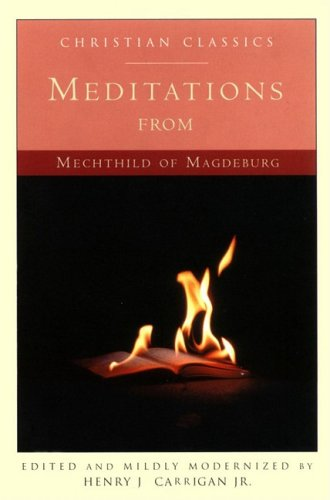 Meditations from Mechthild of Magdeburg (Living Library), Mechthild of Magdeburg, Henry L. Carrigan