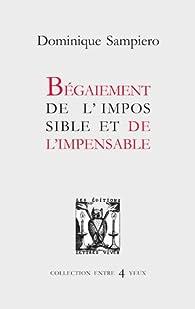 Begaiement de l\'impossible et de l\'impensable par Dominique Sampiero