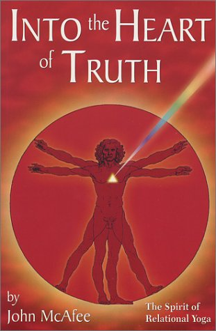 Into the Heart of Truth: The Spirit of Relational Yoga, McAfee,John