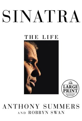 Sinatra: The Life (Random House Large Print Biography), Anthony Summers, Robbyn Swan