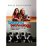 Beyond Technology: Children's Learning in the Age of Digital Culture (Paperback) - Common