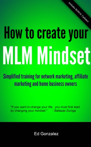How to Create your MLM Mindset - Simplified training for network marketing, affiliate marketing and home business owners