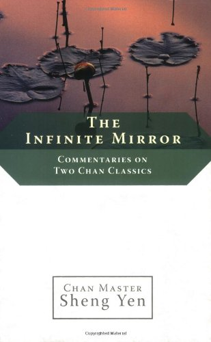 The Infinite Mirror: Commentaries on Two Chan Classics
