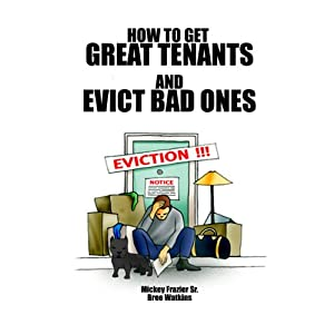 How to Get Great Tenants and Evict Bad Ones | [Mickey Frazier Sr.]