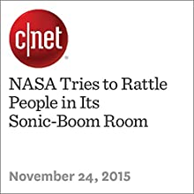 NASA Tries to Rattle People in Its Sonic-Boom Room (       UNABRIDGED) by Michael Franco Narrated by Rex Anderson