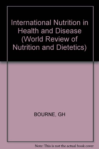 International Nutrition In Health And Disease (World Review Of Nutrition And Dietetics)