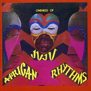 ONENESS OF JUJU - AFRICAN RHYTHMS - 33T