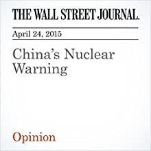 China's Nuclear Warning (       UNABRIDGED) by The Wall Street Journal Narrated by The Wall Street Journal, Ken Borgers