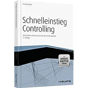 Schnelleinstieg Controlling - mit Arbeitshilfen online (Haufe Fachbuch)