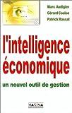 echange, troc Marc Audigier, Gérard Coulon, Patrick Rassat - L'intelligence économique : Un nouvel outil de gestion