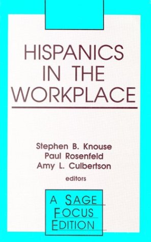 Hispanics in the Workplace (A SAGE Focus Edition)