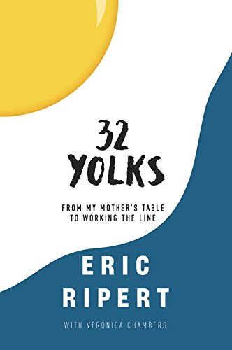 32 Yolks: From My Mother's Table to Working the Line [SIGNED]