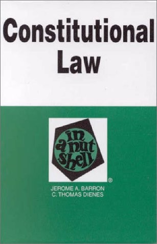 Constitutional Law in a Nutshell (4th Ed) (Nutshell Series)