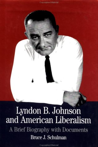 Lyndon B. Johnson And American Liberalism: A Brief Biography With Documents (The Bedford Series In History And Culture) front-871098