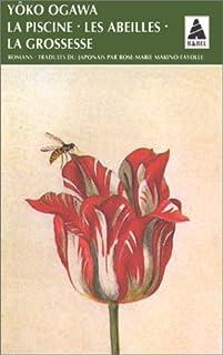 La piscine ; suivi de Les abeilles ; et de La grossesse : roman