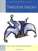 Twelfth Night (2010 edition): Oxford School Shakespeare