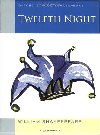 Twelfth Night (2010 edition): Oxford School Shakespeare (Oxford School Shakespeare Series)