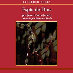 Espia de Dios (Texto Completo) (God's Spy) Audiobook