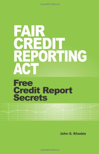 Fair Credit Reporting Act: Free Credit Report Secrets