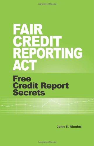 Fair Credit Reporting Act: Free Credit Report Secrets