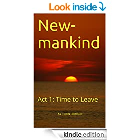 New-mankind: Act 1: Time to Leave
