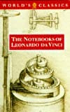 The Notebooks of Leonardo da Vinci (World's Classics) (0192815385) by Leonardo da Vinci