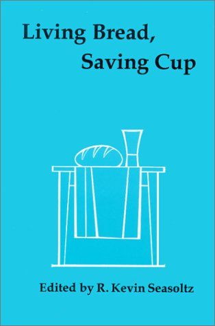 Living Bread, Saving Cup: Readings on the Eucharist