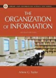 The Organization of Information (1563089696) by Arlene G. Taylor