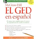 img - for [ McGraw-Hill El GED En Espanol (Spanish, English) [ MCGRAW-HILL EL GED EN ESPANOL (SPANISH, ENGLISH) ] By McGraw-Hill's GED ( Author )Jun-24-2004 Paperback book / textbook / text book