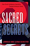 Sacred Secrets: How Soviet Intelligence Operations Changed American History