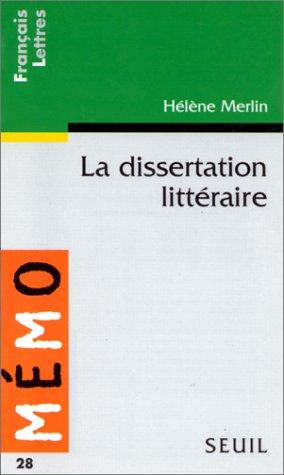 methode de la dissertation litteraire Méthode de la dissertation la dissertation littéraire la dissertation se définit comme une argumentation construite et cohérente qui se fonde sur vos réflexions.