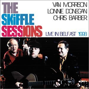Van Morrison - The Skiffle Sessions: Live in Belfast 1998 - Zortam Music
