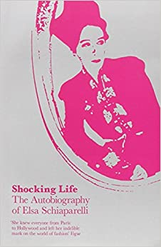 Shocking life elsa schiaparelli 9781851775156 amazon com books