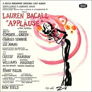 Applause: Original 1970 Broadway Cast by Lauren Bacall, Betty Comden, Adoph Green, Charles Strouse and Lee Adams